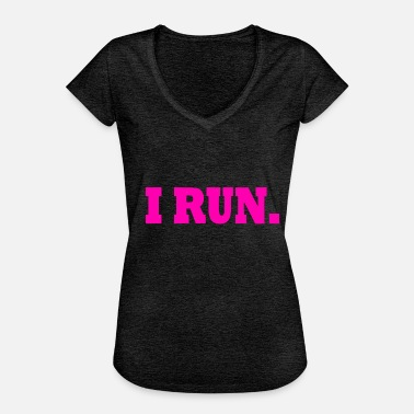 I RUN. RUN MOTIVATION - Women's Vintage T-Shirt
