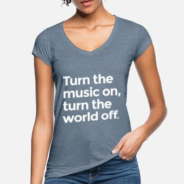 Turn On Turn the music on - Women's Vintage T-Shirt