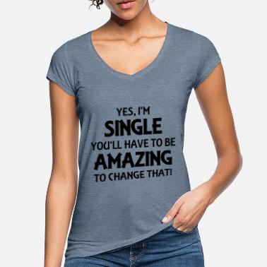 Single Yes, I'm single - Vrouwen vintage T-Shirt