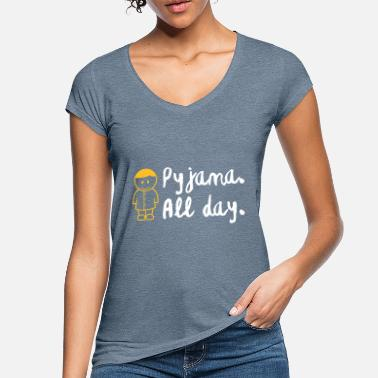 Bed Underwear Throughout The Day In Your Pajamas! - Women's Vintage T-Shirt