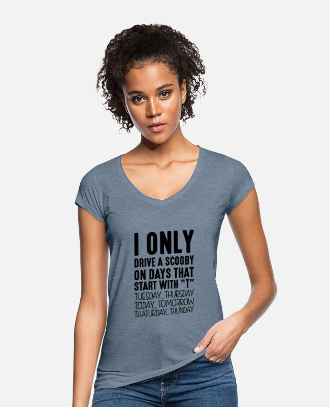 Start T-Shirts - I only drive a scooby on days that start with T - Women's Vintage T-Shirt vintage denim