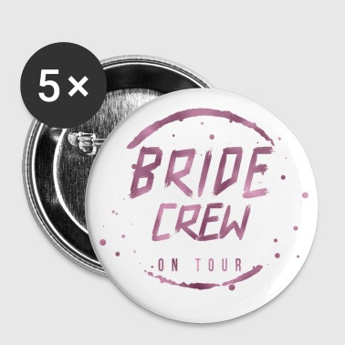 bride_crew_on_tour - Spilla grande 56 mm