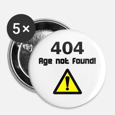 Birthday 404 Age not found Geburtstag - Buttons groß 56 mm