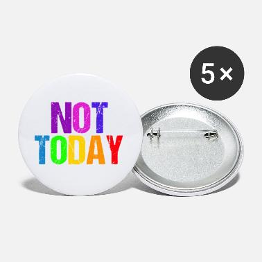Today Not today - Not Today - Large Buttons