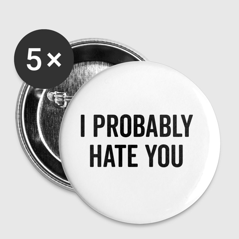 Hate You Funny Quote - Buttons groot 56 mm