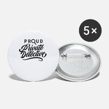 Investigation Proud private investigator - Large Buttons
