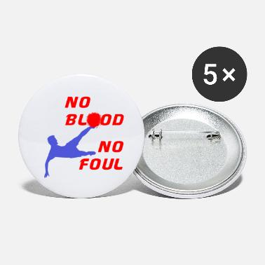Foul No blood no foul - Large Buttons