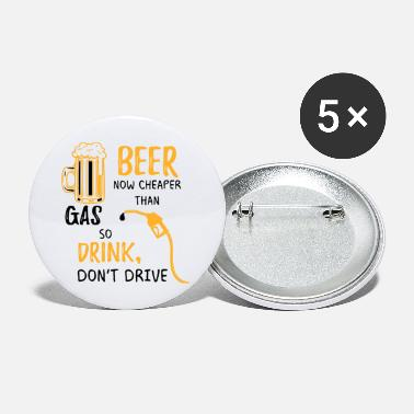 Drink don't drive beer party gift saying - Large Buttons