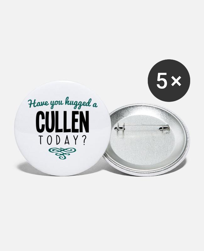 Today Buttons - have you hugged a cullen name today - Large Buttons white