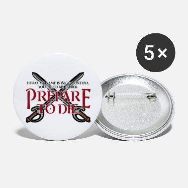 Prepare Prepare to die - Large Buttons