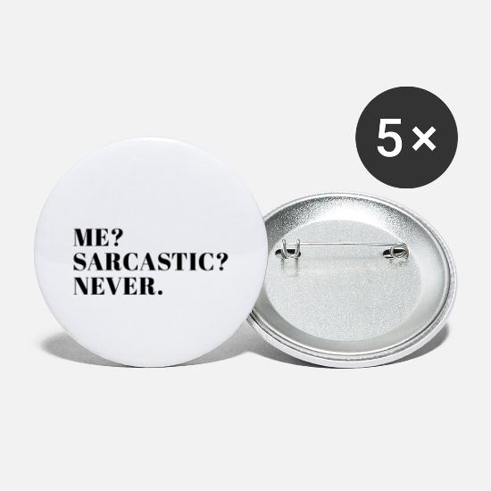 Gift Idea Buttons - Me? Sarcastic? Never. - Large Buttons white