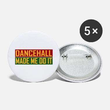 Singjay Dancehall Made Me Do It - Large Buttons