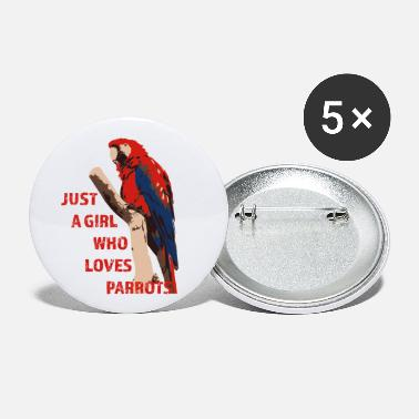 Just A Girl Who Loves Parrots - Large Buttons