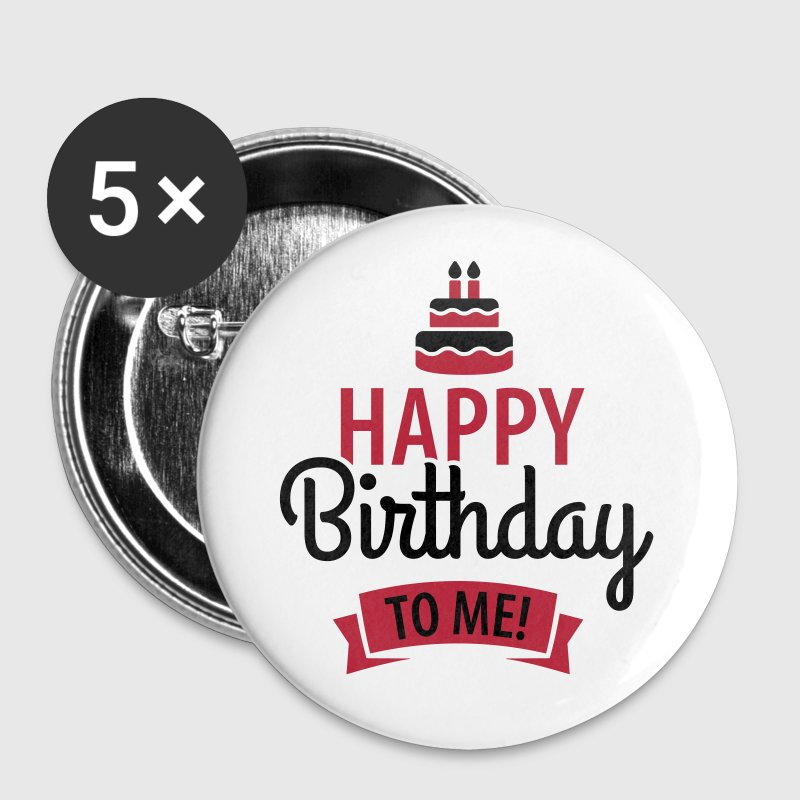 Happy birthday to me! - Buttons large 56 mm