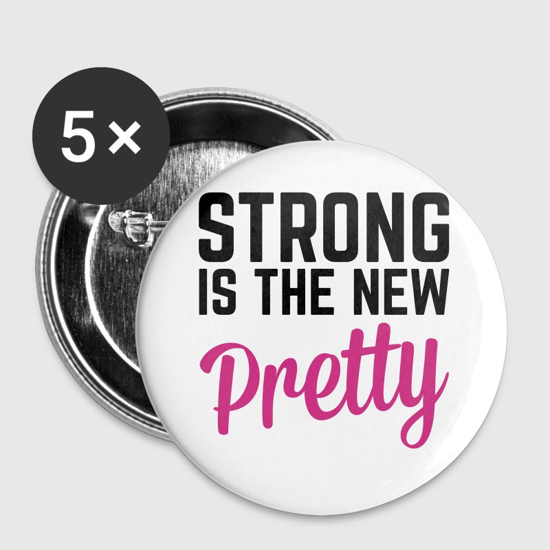 Strong Is the New Pretty  - Przypinka duża 56 mm