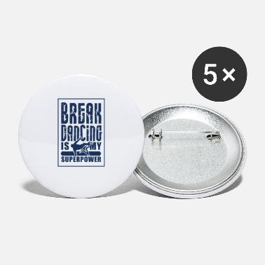 Breakdance Breakdance breakdance breakdance danse - Grands badges