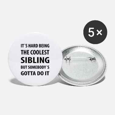 Humorous Sayings It's Hard Being The coolest Sibling | Funny quotes - Large Buttons