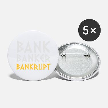 Financial Crisis Bank Banker Bankruptcy - Large Buttons