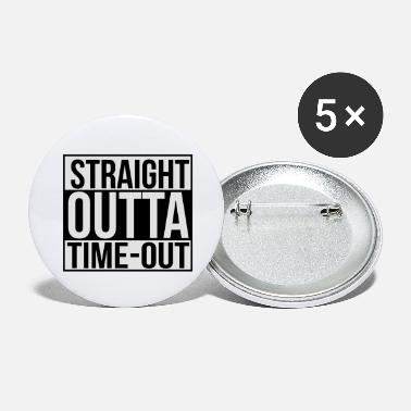 Time Out Straight outta time-out - Large Buttons