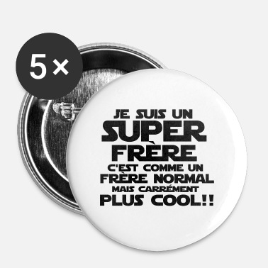 Grand Frère un frère carrément plus cool - Badge grand 56 mm