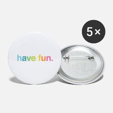 Having Fun Have fun - Large Buttons