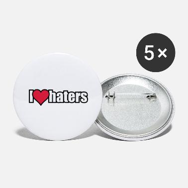 I Love Haters I LOVE HATERS - Large Buttons