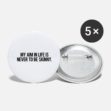 Skinny Never to be Skinny - Large Buttons