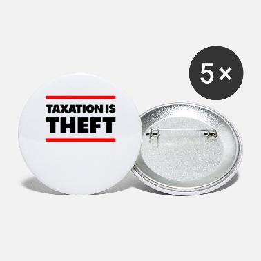 Libertarian Anarchy Taxation Is Theft Libertarian Anarchy - Large Buttons