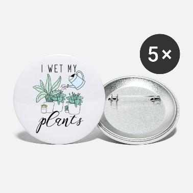 Våd Jeg våd mine planter - Store buttons