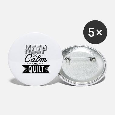 Keep Calm And Quilt Lustig Quilting Spruch - Buttons groß