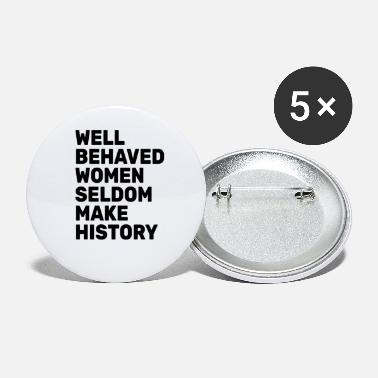 Illustration Women - Well Behaved Women Seldom Make History - - Buttons groß