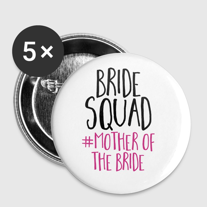 Bride Squad Mother Bride - Buttons large 56 mm