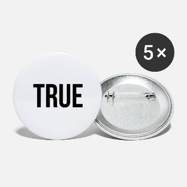 TRUE || TRUE - Large Buttons