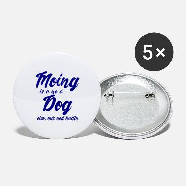 Grave Moing is a no a dog - blue - Large Buttons