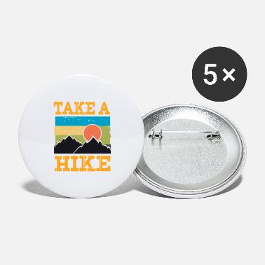 Hike Hiking Hiking - Large Buttons