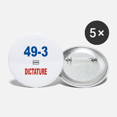 Dictature 49-3 = Dictature - Grands badges