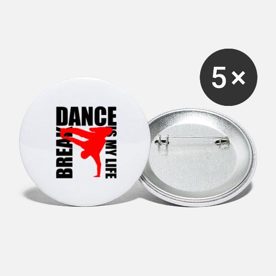 Break Buttons - break dance is my life - Large Buttons white