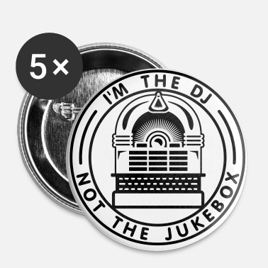 I'm the DJ not the jukebox (B, 1c) - Buttons large 56 mm