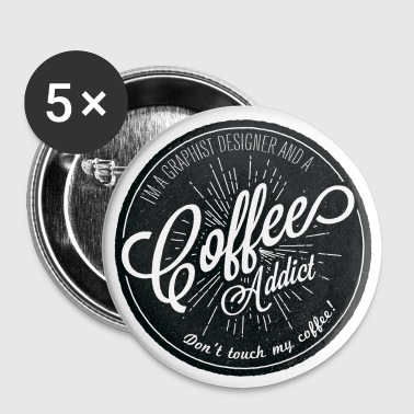 coffee addict  - Buttons large 56 mm