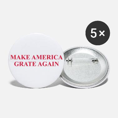 Personalize: Make America Grate Again - Large Buttons