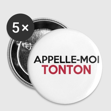 APPELLE-MOI TONTON - Badge grand 56 mm