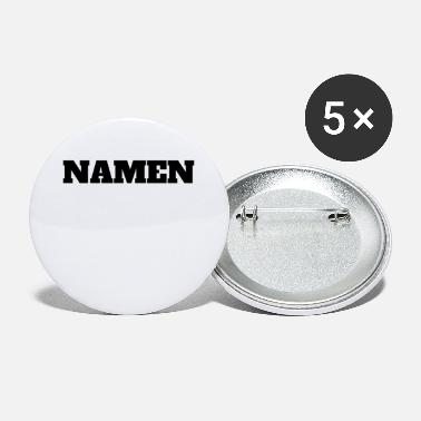 Name NAMEN - Buttons groß