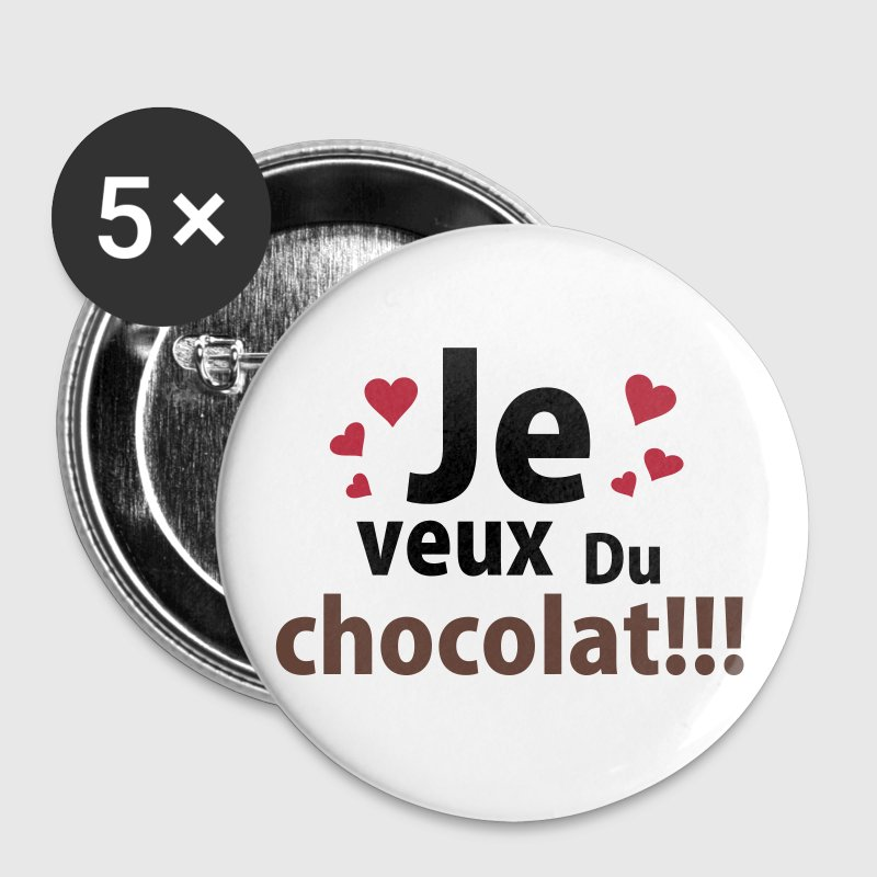 je veux du chocolat - Badge grand 56 mm