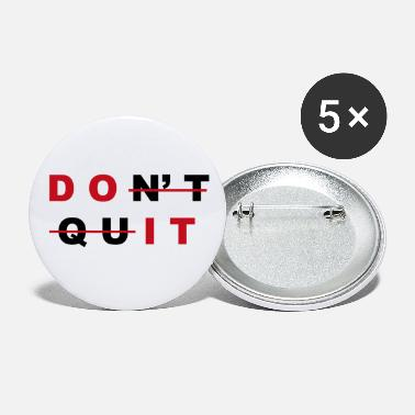 Don't quit. Do it. - Large Buttons