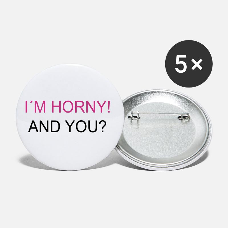 Dirty Buttons - I`m Horny! And You? - Large Buttons white