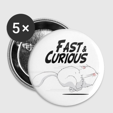 Fast and curious Cat - Badge grand 56 mm
