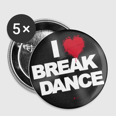 i love breakdance - Buttons groß 56 mm