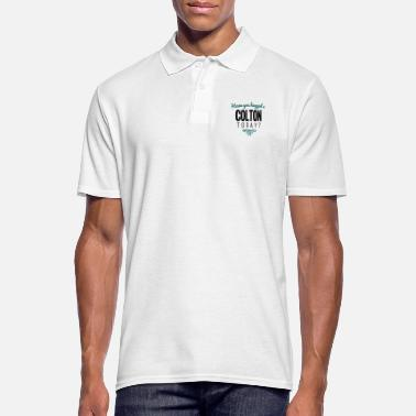 Colton have you hugged a colton name today - Men's Polo Shirt