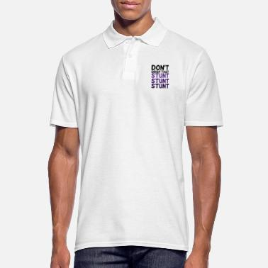Stunt Cheerleader: Don't Drop That Stunt Stunt Stunt - Men's Polo Shirt