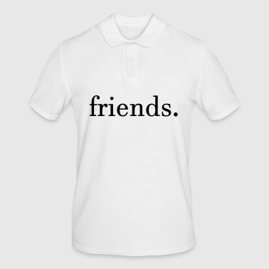 friends. - Men's Polo Shirt